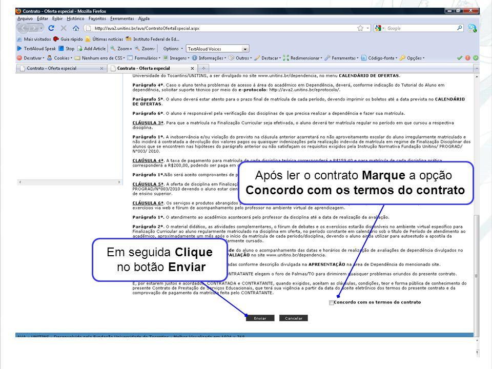 Após ler o contrato Marque a opção Concordo com os termos do contrato Em seguida Clique no botão Enviar