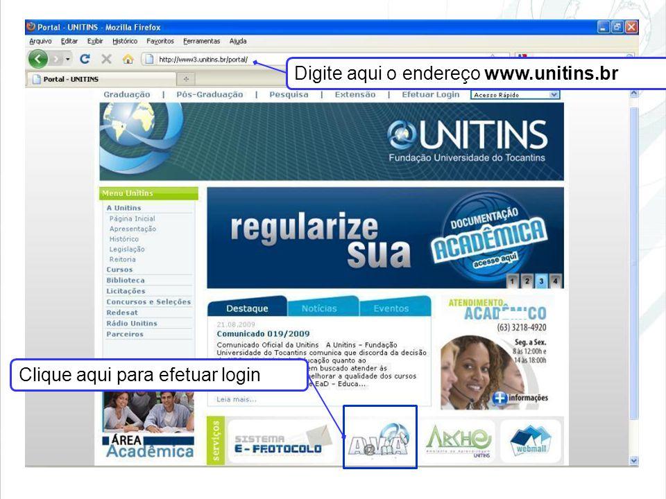 Digite aqui o endereço www.unitins.br Clique aqui para efetuar login