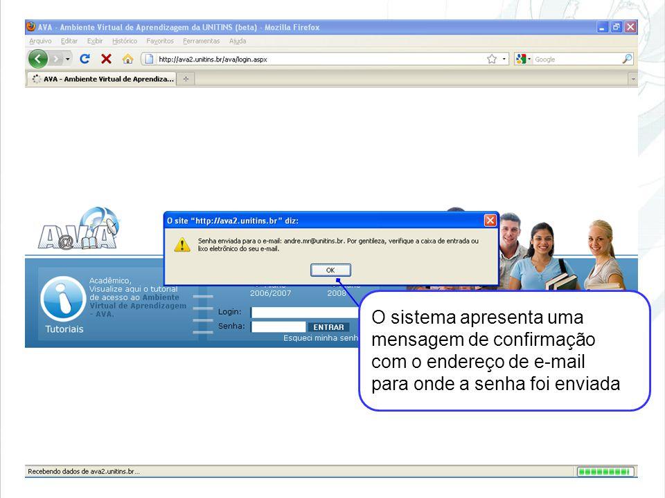 O sistema apresenta uma mensagem de confirmação com o endereço de e-mail para onde a senha foi enviada