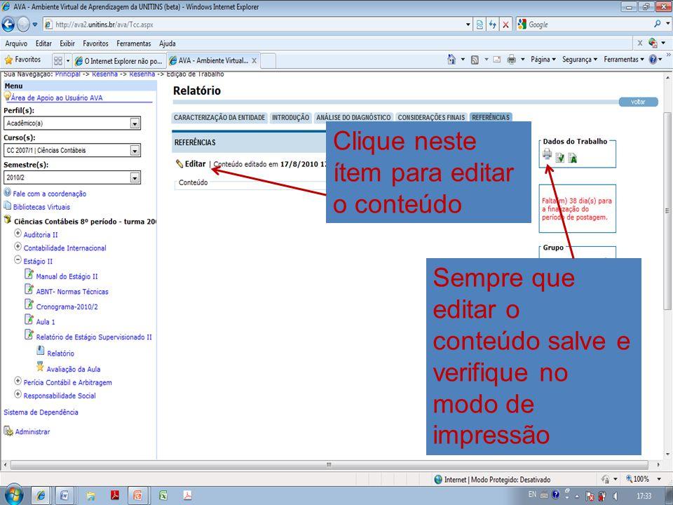 Clique neste ítem para editar o conteúdo Sempre que editar o conteúdo salve e verifique no modo de impressão