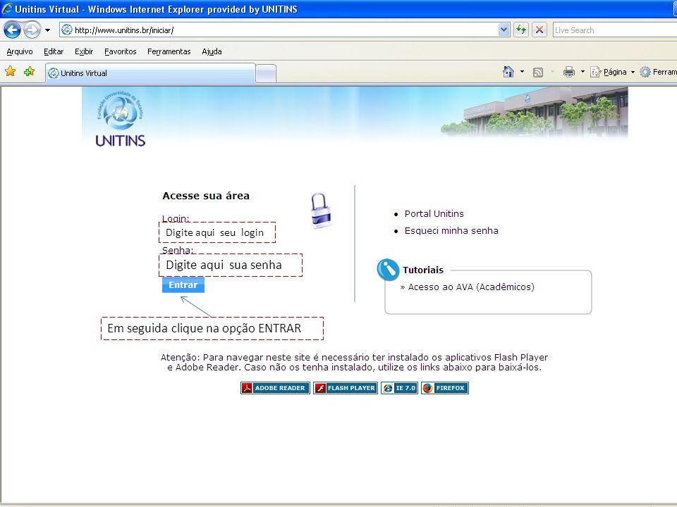 Digite aqui seu login Digite aqui sua senha Em seguida clique na opção ENTRAR