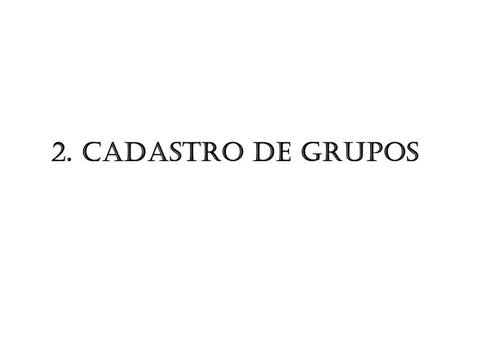 2. CADASTRO DE GRUPOS