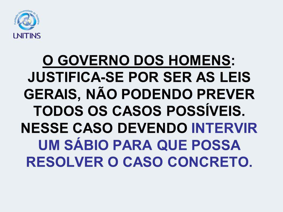 QUAL O MELHOR GOVERNO? O GOVERNO DOS HOMENS OU O GOVERNO DAS LEIS.