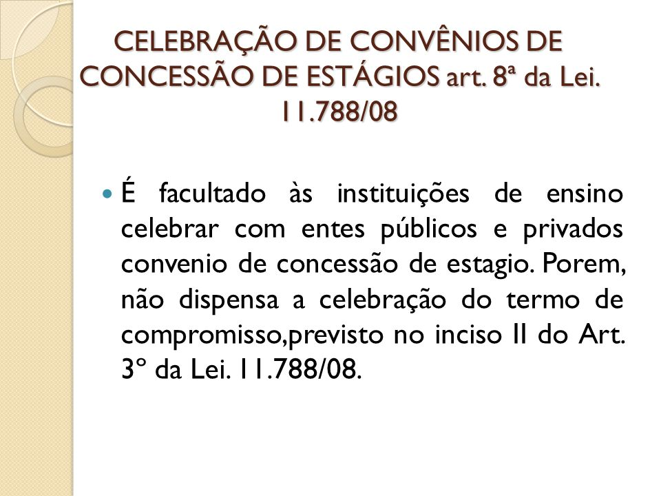 CELEBRAÇÃO DE CONVÊNIOS DE CONCESSÃO DE ESTÁGIOS art.