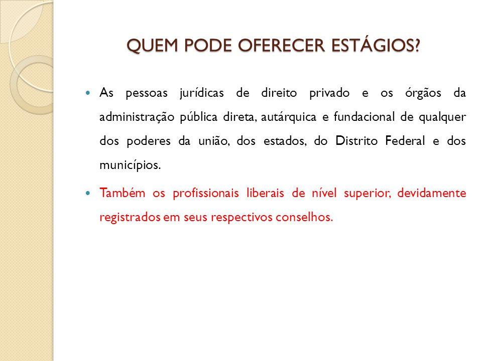 As pessoas jurídicas de direito privado e os órgãos da administração pública direta, autárquica e fundacional de qualquer dos poderes da união, dos estados, do Distrito Federal e dos municípios.