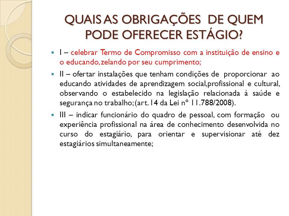 QUAIS AS OBRIGAÇÕES DE QUEM PODE OFERECER ESTÁGIO.