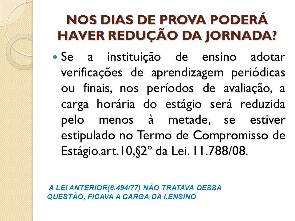 NOS DIAS DE PROVA PODERÁ HAVER REDUÇÃO DA JORNADA.