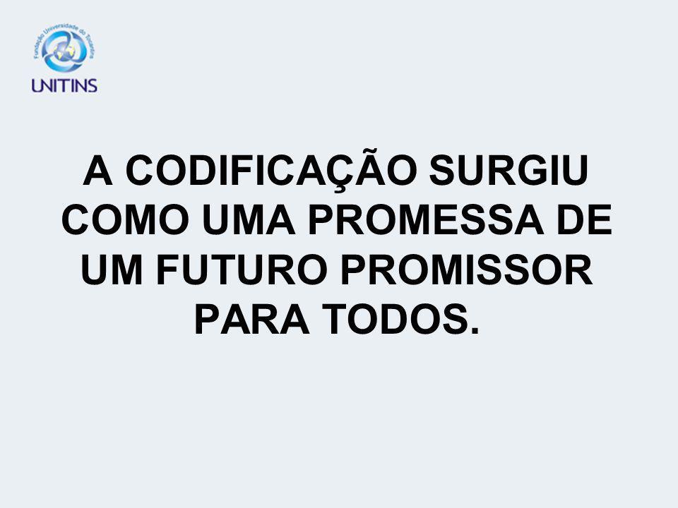 A CODIFICAÇÃO SURGIU COMO UMA PROMESSA DE UM FUTURO PROMISSOR PARA TODOS.