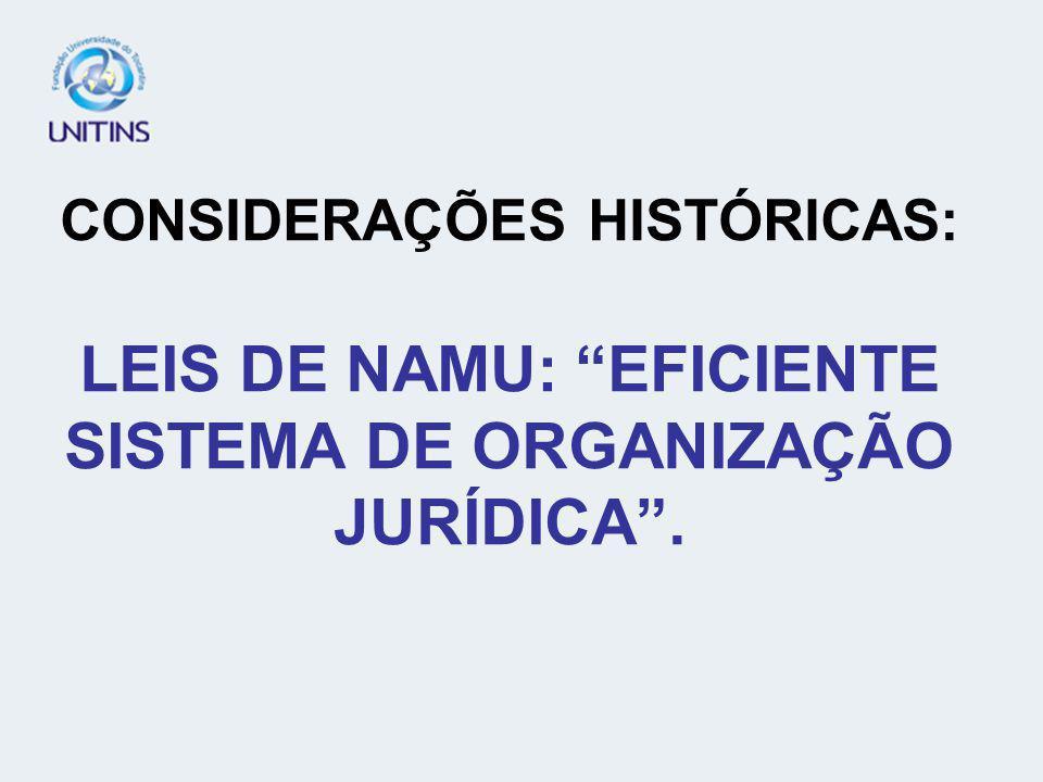 CONSIDERAÇÕES HISTÓRICAS: LEIS DE NAMU: EFICIENTE SISTEMA DE ORGANIZAÇÃO JURÍDICA.