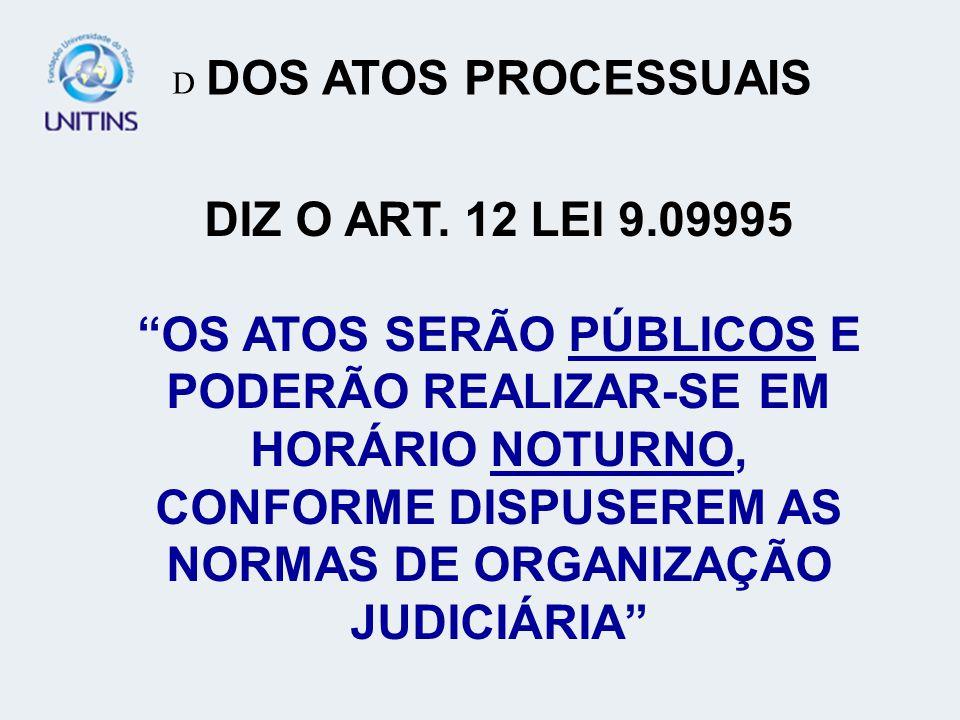I- POR CORRESPONDÊNCIA (AR MÃOS PRÓPRIAS), II- SE PESSOA JURÍDICA ( A ENTREGA AO ENCARREGADO DA RECEPÇÃO), III- POR OFICAL DE JUSTIÇA( INDEPENDENTE DE MANDATO OU CARTA PRECATÓRIA).