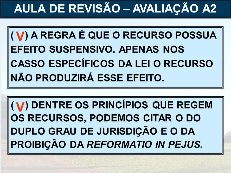 ( ) SÃO CARACTERÍSTICAS DO PROCESSO CAUTELAR A INSTRUMENTALIDADE, A PROVISORIEDADE, A REVOGABILIDADE, A ACESSORIEDADE E A AUTONOMIA.