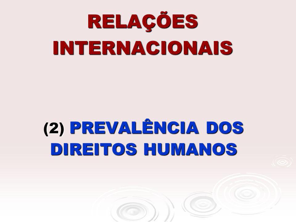 RELAÇÕES INTERNACIONAIS (2) PREVALÊNCIA DOS DIREITOS HUMANOS