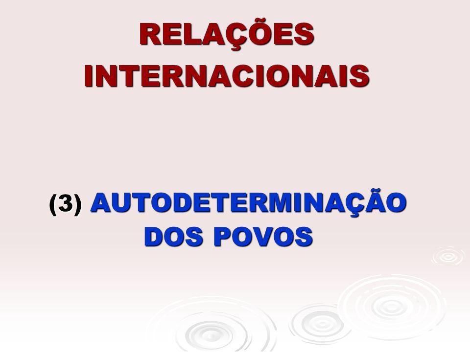 RELAÇÕES INTERNACIONAIS (3) AUTODETERMINAÇÃO DOS POVOS