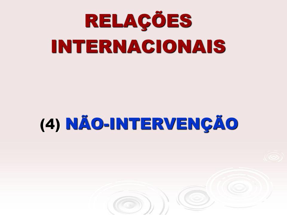 RELAÇÕES INTERNACIONAIS (4) NÃO-INTERVENÇÃO