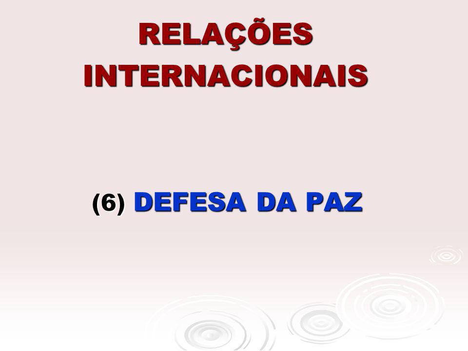 RELAÇÕES INTERNACIONAIS (6) DEFESA DA PAZ