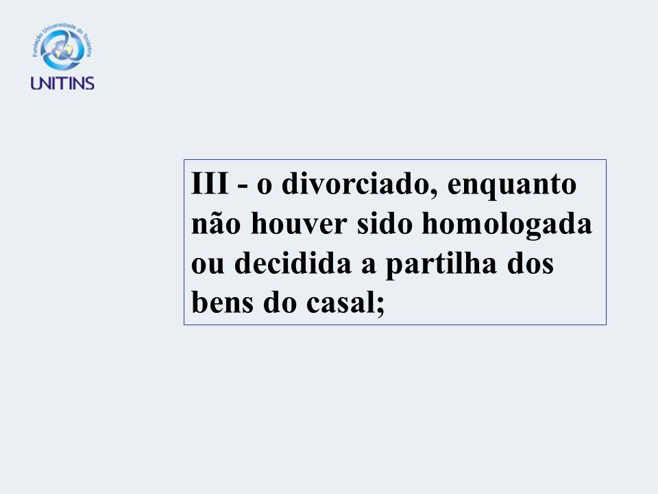 II - a viúva, ou a mulher cujo casamento se desfez por ser nulo ou ter sido anulado, até dez meses depois do começo da viuvez, ou da dissolução da soc