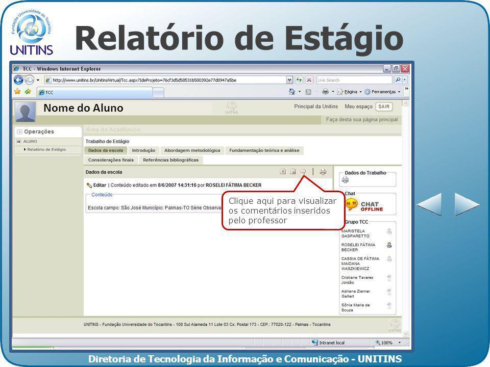 Diretoria de Tecnologia da Informação e Comunicação - UNITINS Relatório de Estágio Clique aqui para visualizar os comentários inseridos pelo professor Nome do Aluno