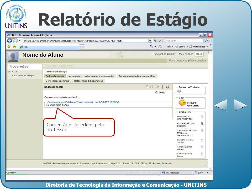 Diretoria de Tecnologia da Informação e Comunicação - UNITINS Relatório de Estágio Clique no assunto para visualizar os tópicos relacionados. Nome do