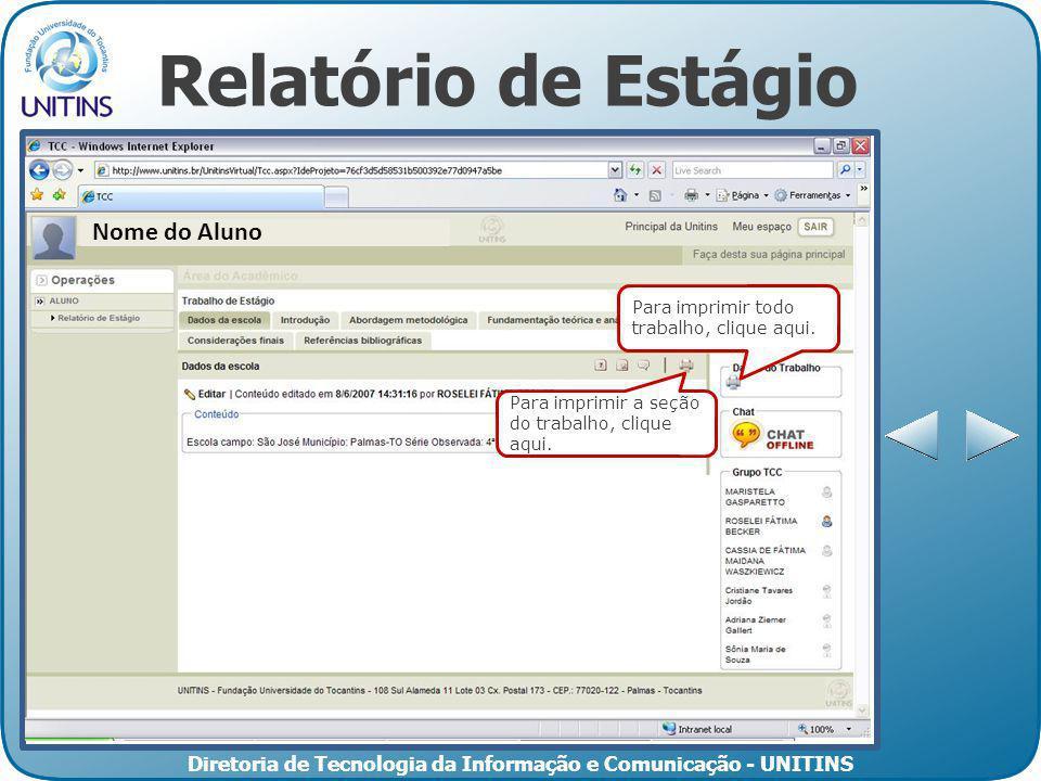 Diretoria de Tecnologia da Informação e Comunicação - UNITINS Relatório de Estágio Para imprimir a seção do trabalho, clique aqui. Para imprimir todo