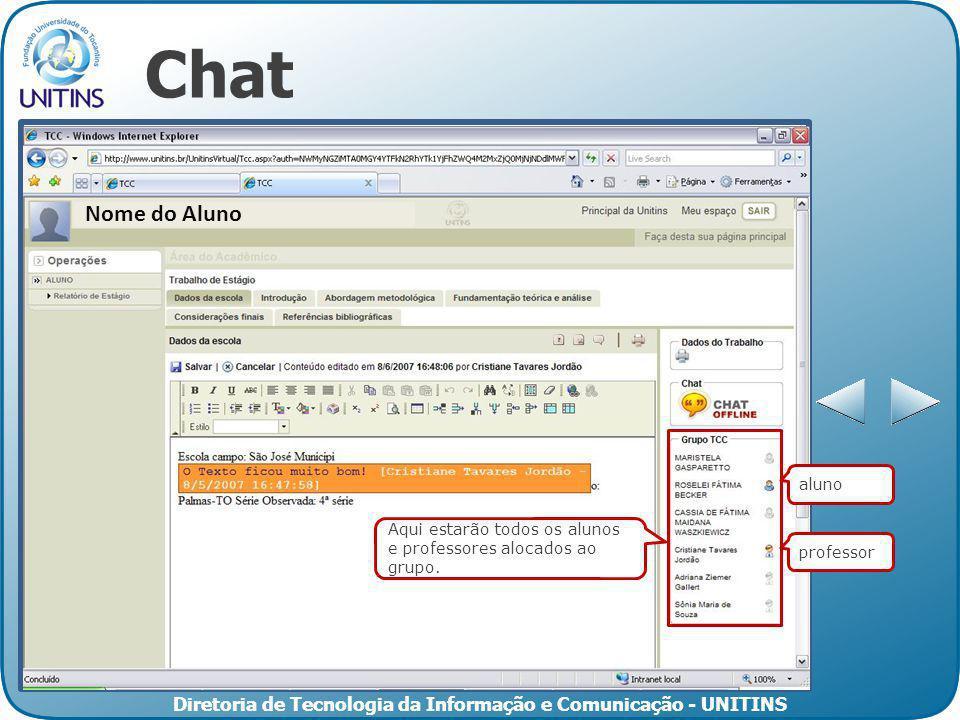 Diretoria de Tecnologia da Informação e Comunicação - UNITINS Chat 58476 47614 11658 Aqui serão apresentados todos os comentários referente ao tópico