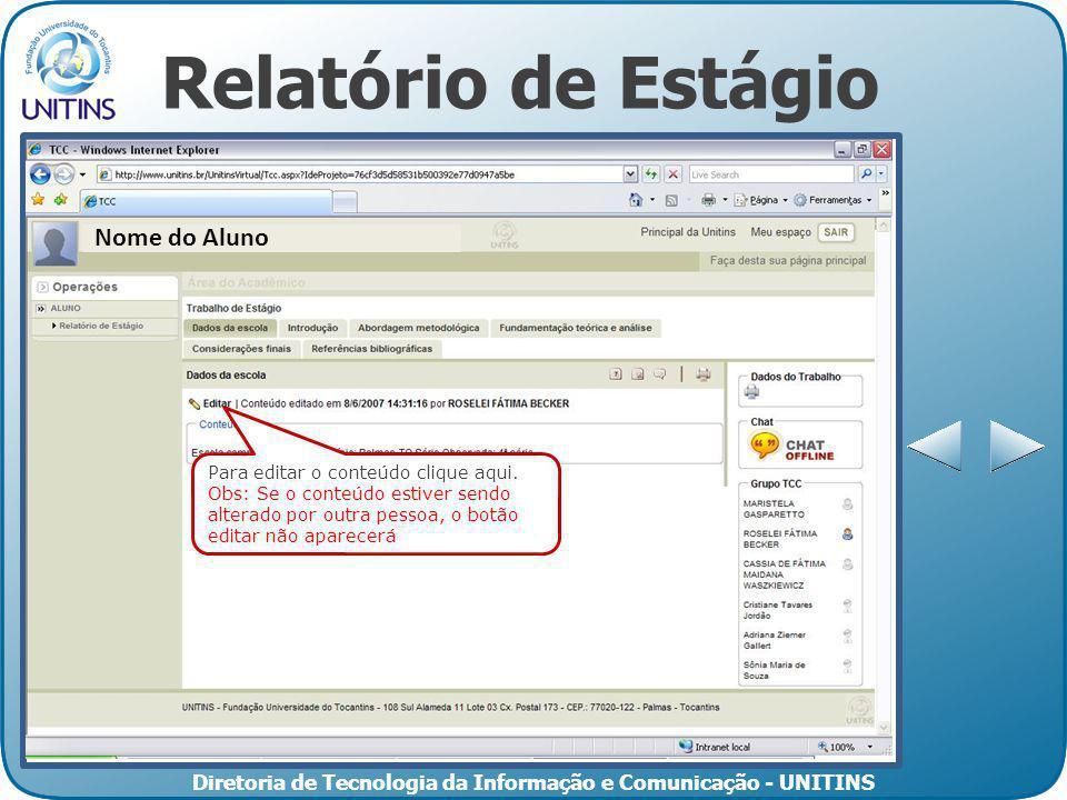 Diretoria de Tecnologia da Informação e Comunicação - UNITINS Relatório de Estágio Clique aqui para visualizar as informações da seção Para editar o conteúdo clique aqui.