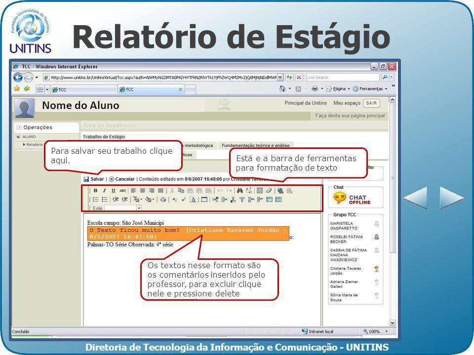 Diretoria de Tecnologia da Informação e Comunicação - UNITINS Relatório de Estágio Para visualizar outros informativos clique aqui ou no ícone de info
