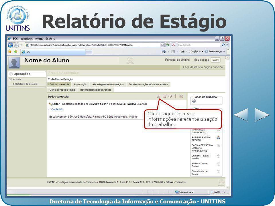 Diretoria de Tecnologia da Informação e Comunicação - UNITINS Relatório de Estágio Para ver a notícia basta clicar no seu titulo.