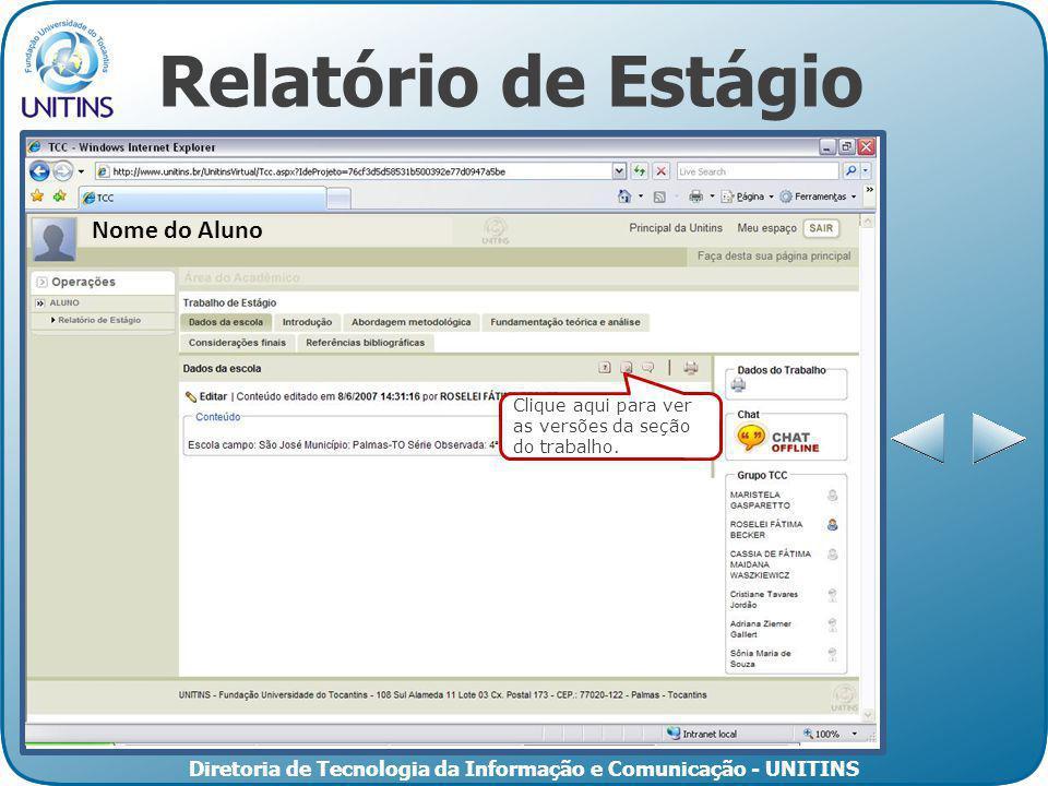 Diretoria de Tecnologia da Informação e Comunicação - UNITINS Relatório de Estágio Clique aqui para ver as versões da seção do trabalho. Nome do Aluno