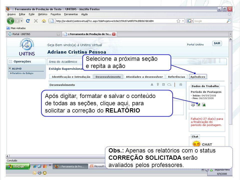 Selecione a próxima seção e repita a ação Após digitar, formatar e salvar o conteúdo de todas as seções, clique aqui, para solicitar a correção do REL