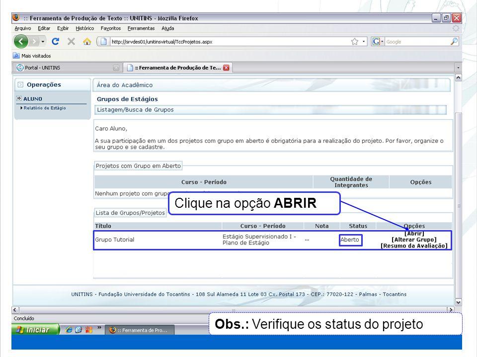 Clique na opção ABRIR Obs.: Verifique os status do projeto