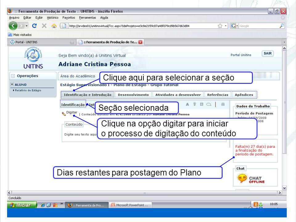 Clique aqui para selecionar a seção Clique na opção digitar para iniciar o processo de digitação do conteúdo Seção selecionada Digitar Dias restantes