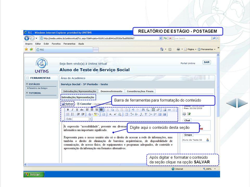 RELATÓRIO DE ESTÁGIO - POSTAGEM Barra de ferramentas para formatação do conteúdo Digite aqui o conteúdo desta seção Após digitar e formatar o conteúdo da seção clique na opção SALVAR
