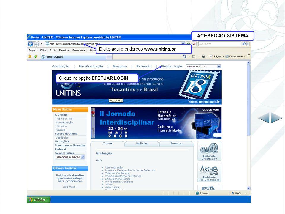 Clique na opção EFETUAR LOGIN ACESSO AO SISTEMA Digite aqui o endereço www.unitins.br
