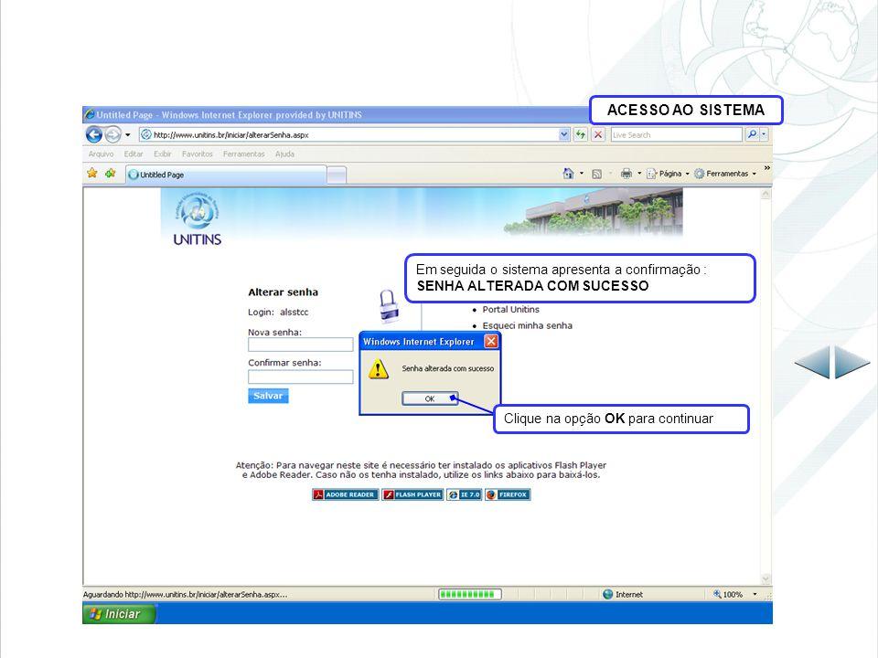 ACESSO AO SISTEMA Clique na opção CLIQUE AQUI para acessar sua área