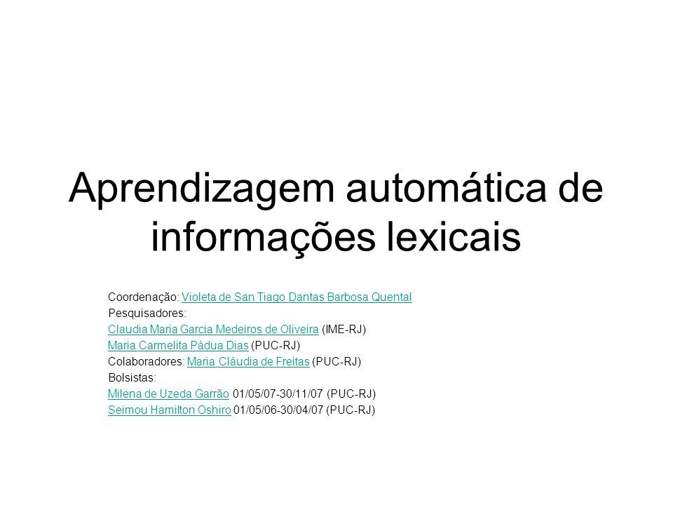 Aprendizagem automática de informações lexicais Coordenação: Violeta de San Tiago Dantas Barbosa QuentalVioleta de San Tiago Dantas Barbosa Quental Pe