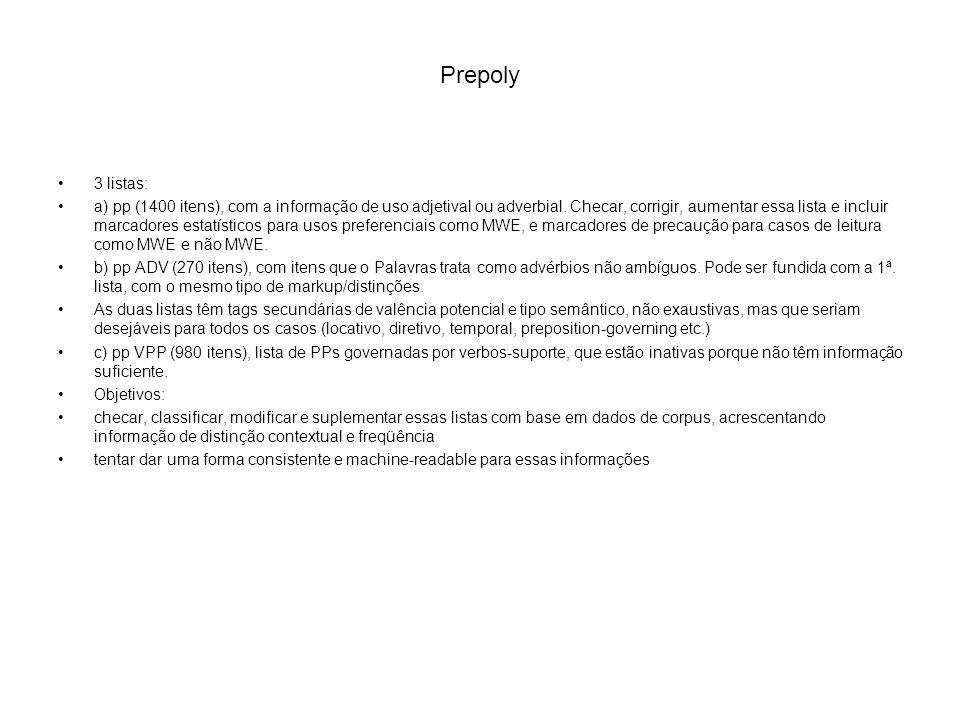 Prepoly 3 listas: a) pp (1400 itens), com a informação de uso adjetival ou adverbial. Checar, corrigir, aumentar essa lista e incluir marcadores estat