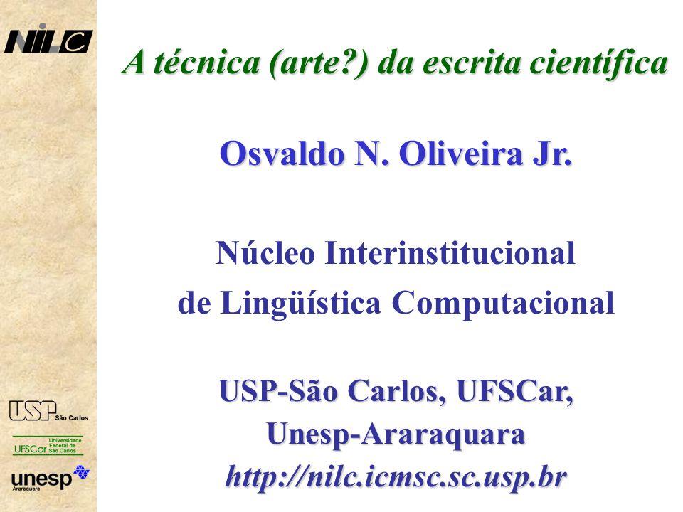 A técnica (arte?) da escrita científica Osvaldo N.