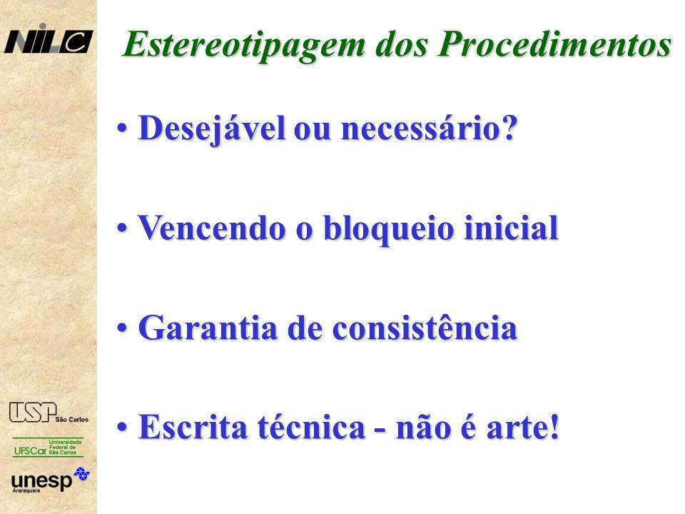 Estereotipagem dos Procedimentos Desejável ou necessário.