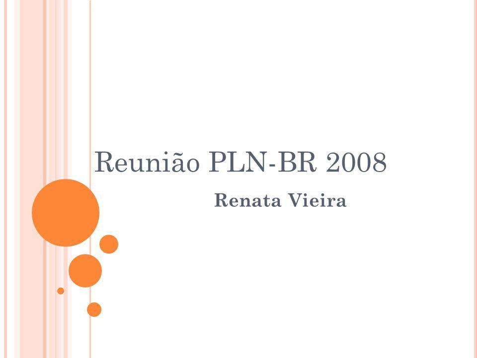 Reunião PLN-BR 2008 Renata Vieira