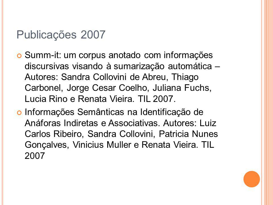 Publicações 2007 Summ-it: um corpus anotado com informações discursivas visando à sumarização automática – Autores: Sandra Collovini de Abreu, Thiago