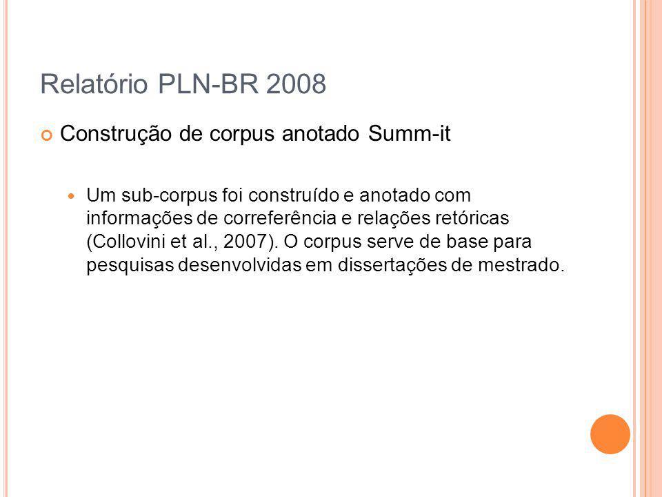 Relatório PLN-BR 2008 Construção de corpus anotado Summ-it Um sub-corpus foi construído e anotado com informações de correferência e relações retórica