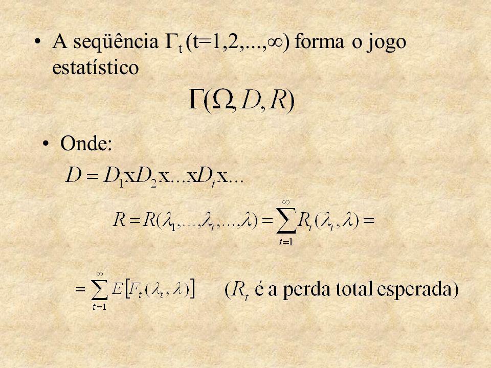 A seqüência t (t=1,2,..., ) forma o jogo estatístico Onde: