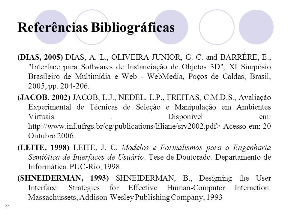 33 Referências Bibliográficas (DIAS, 2005) DIAS, A.