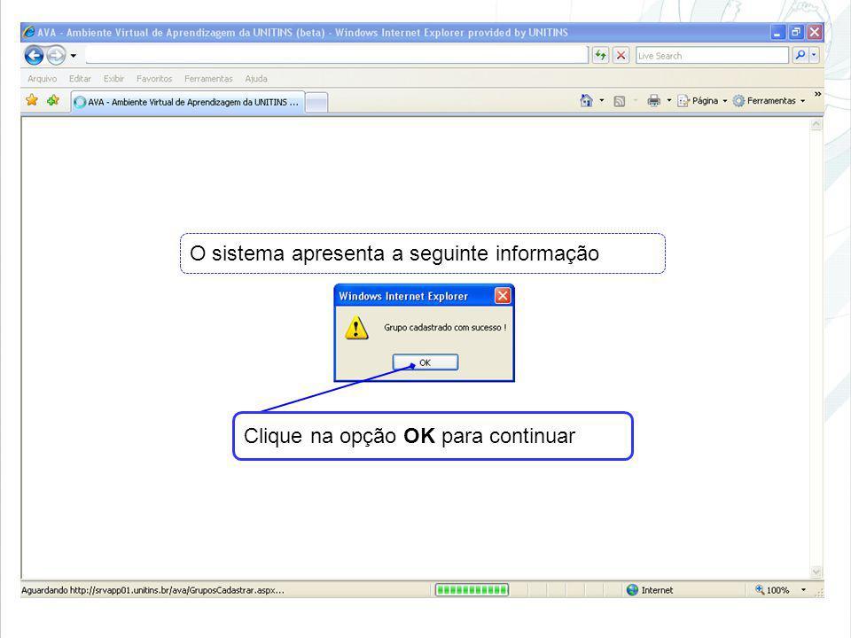 O sistema apresenta a seguinte informação Clique na opção OK para continuar