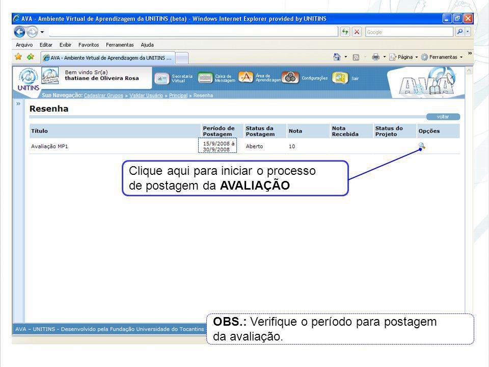 Clique aqui para iniciar o processo de postagem da AVALIAÇÃO OBS.: Verifique o período para postagem da avaliação.