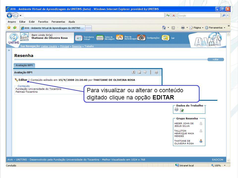 Para visualizar ou alterar o conteúdo digitado clique na opção EDITAR