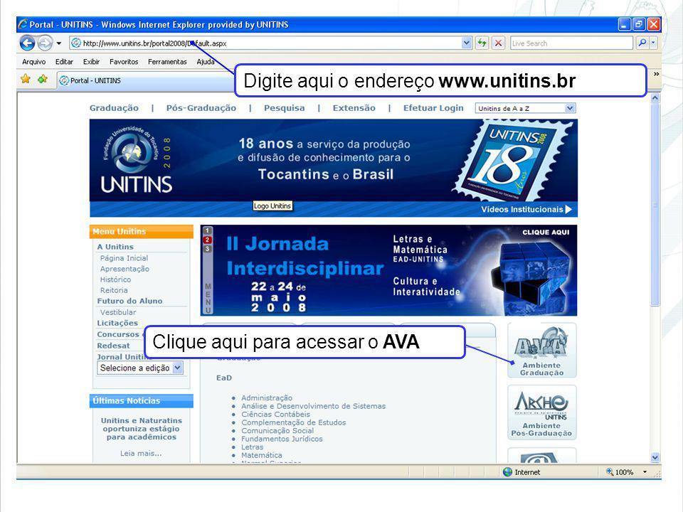 Digite aqui o endereço www.unitins.br Clique aqui para acessar o AVA