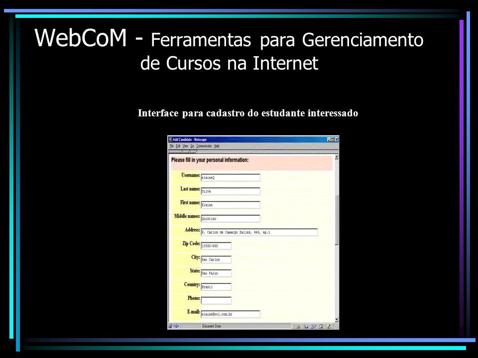 WebCoM - Ferramentas para Gerenciamento de Cursos na Internet Interface para cadastro do estudante interessado