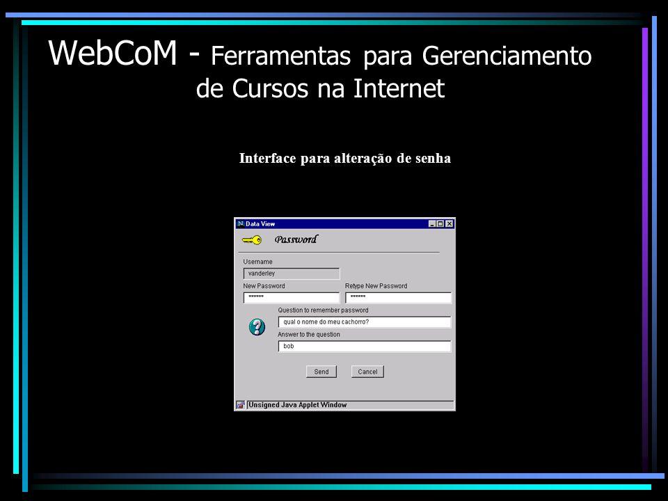 WebCoM - Ferramentas para Gerenciamento de Cursos na Internet Interface para alteração de senha