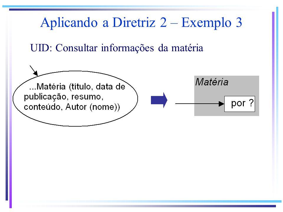 Aplicando a Diretriz 2 – Exemplo 3 UID: Consultar informações da matéria